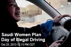 Saudi Women Plan Day of Illegal Driving