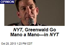 NYT, Greenwald Go Mano a Mano—in NYT