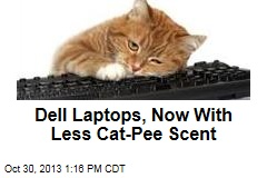 Dell Laptops, Now With Less Cat-Pee Scent