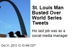 St. Louis Man Busted Over World Series Threats