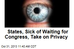 States, Sick of Waiting for Congress, Take on Privacy