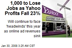 1,000 to Lose Jobs as Yahoo Profits Fall 23%