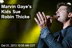 Marvin Gaye's Kids Sue Robin Thicke