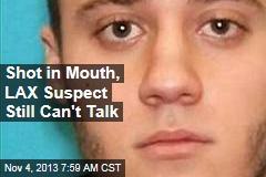 LAX Suspect Too Injured To Talk