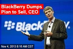 BlackBerry Dumps Plan to Sell, CEO