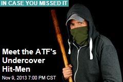Meet the ATF's Undercover Hit-Men