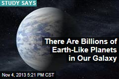 There Are Billions of Earth-Like Planets in Our Galaxy