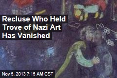 Recluse Who Held Trove of Nazi Art Has Vanished