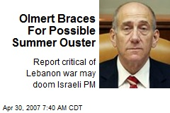 Olmert Braces For Possible Summer Ouster