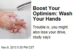 Boost Your Optimism: Wash Your Hands