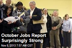October Jobs Report Surprisingly Strong