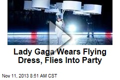 Lady Gaga Wears Flying Dress, Flies Into Party