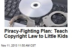 Piracy-Fighting Plan: Teach Copyright Law to Little Kids