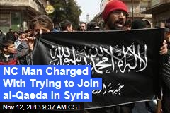 NC Man Charged With Trying to Join al-Qaeda in Syria