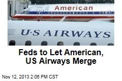 Feds to Let American, US Airways Merge