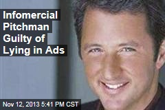 Infomercial Pitchman Guilty of Lying in Ads