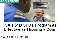 TSA's $1B SPOT Program as Effective as Flipping a Coin
