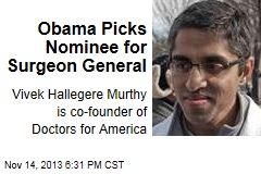 Obama Picks Nominee for Surgeon General