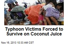 Typhoon Victims Forced to Survive on Coconut Juice