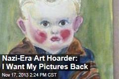 Nazi-Era Art Hoarder: I Want My Pictures Back
