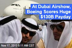 At Dubai Airshow, Boeing Scores Huge $130B Payday