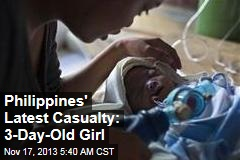 Philippines' Latest Casualty: 3-Day-Old Girl
