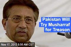Pakistan Will Try Musharraf for Treason
