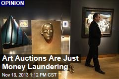 Art Auctions Are Just Money Laundering