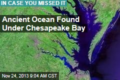 Ancient Ocean Found Under Chesapeake Bay
