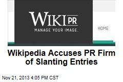 Wikipedia Accuses PR Firm of Slanting Entries