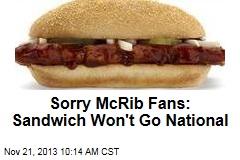 Sorry McRib Fans: Sandwich Won't Go National
