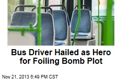 Bus Driver Hailed as Hero for Foiling Bomb Plot
