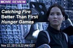 Catching Fire Better Than First Hunger Games