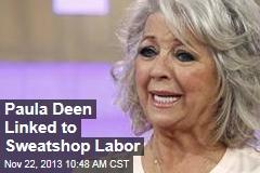 Paula Deen Linked to Sweatshop Labor
