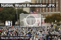 Nation, World Remember JFK
