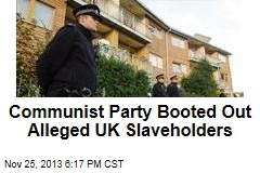 Alleged London Slaveholders Are 'Former Marxists'