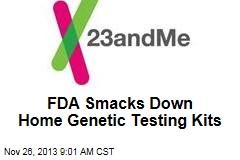 FDA Smacks Down Home Genetic Testing Kits