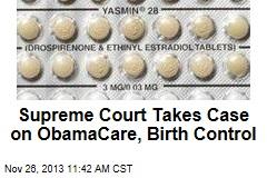 Supreme Court Takes Case on ObamaCare, Birth Control