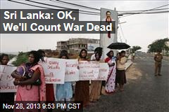 Sri Lanka: OK, We'll Count War Dead