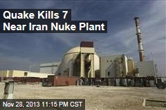 Quake Kills 7 Near Iran Nuke Plant