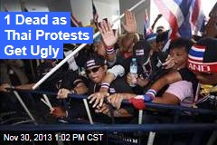 1 Dead as Thai Protests Get Ugly