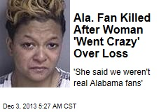 Alabama Fan Killed by Woman 'Upset Over Loss'