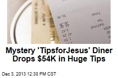 Mystery 'TipsforJesus' Diner Drops $54K in Huge Tips