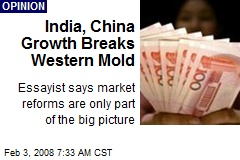 India, China Growth Breaks Western Mold