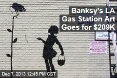 Banksy's LA Gas Station Art Goes for $209K