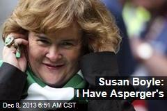 Susan Boyle: I Have Asperger's