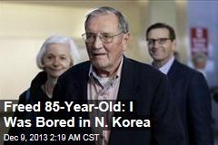 Freed Vet: I Was Bored in N. Korea