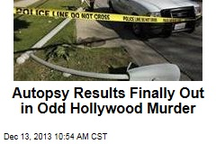 Autopsy Results Finally Out in Odd Hollywood Murder