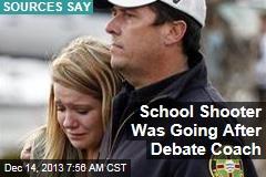 School Shooter Was Going After Debate Coach