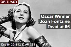 Oscar Winner Joan Fontaine Dead at 96